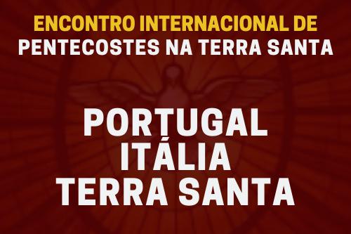 Roteiro de 23/05 – PORTUGAL, ITÁLIA  TERRA SANTA – (PENTECOSTES) – 16 dias – Pe. Gilmar, Rogerinha e Wellington Moreira