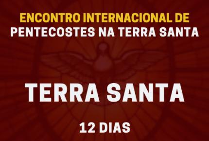 _TERRA SANTA - 12 DIAS - PENTECOSTES